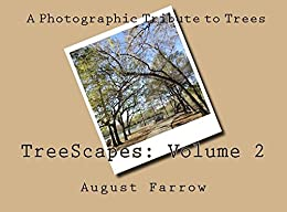 TreeScapes: Volume 2: A Photographic Tribute to Trees (English Edition) por [Farrow, August]