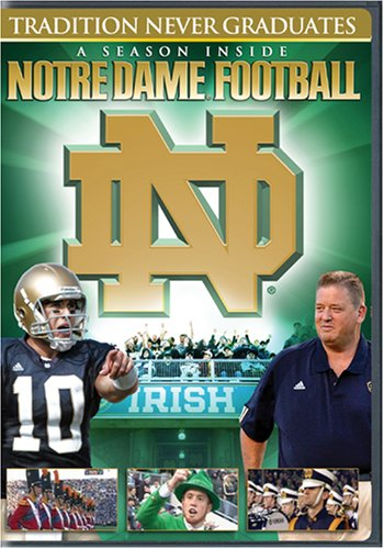 (Tradition Never Graduates: A Season Inside Notre Dame Football)