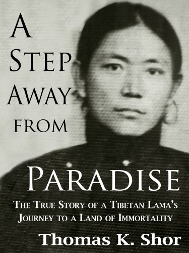 A Step Away from Paradise: A Tibetan Lama's Extraordinary Journey to a Land of Immortality cover