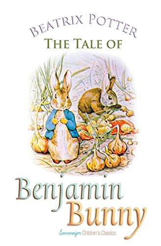 The Tale of Benjamin Bunny (Peter Rabbit Tales)