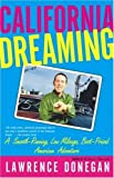 img - for 'CALIFORNIA DREAMING: A SMOOTH-RUNNING, LOW-MILEAGE, CUT-PRICE AMERICAN ADVENTURE' by LAWRENCE DONEGAN (2002-01-01) Paperback book / textbook / text book