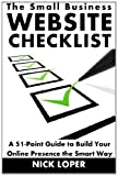 The Small Business Website Checklist: a 51-Point Guide to Build Your Online Presence the Smart Way, Nick Loper, 1495260100