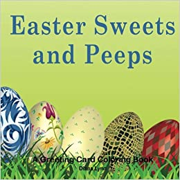 Easter Sweets And Peeps An Coloring Book Diana Lynn 9780998241388 Amazon Books