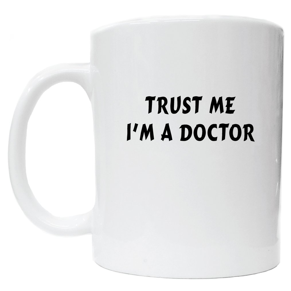Worlds best doctor coffee mugs - Amazon Com Trust Me I M A Doctor Mug Cup 11 Ounces Dr Who Coffee Mug Coffee Cups Mugs