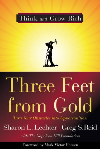 Three Feet from Gold: Turn Your Obstacles in Opportunities (Think and Grow Rich)