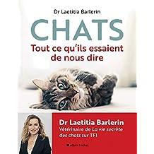 Chats : Tout ce qu'ils essaient de nous dire (French Edition)