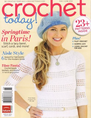 Crochet Today! May/June 2012 Magazine Single Issue [Single Issue Magazine] (Crochet Today Magazine)