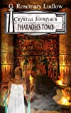 Pharaoh's Tomb: Crystal Journals: Book 2 (Volume 2)