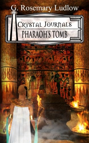 Pharaoh's Tomb: Crystal Journals: Book 2 (Volume 2) by Comwave Publishing House Inc.
