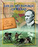 Life in the Republic of Texas, John Wimberley, 1615324690