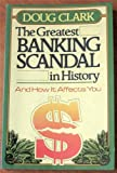 The Greatest Banking Scandal in History, Doug Clark, 0890812926