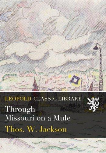 Through Missouri on a Mule (Tho Thos)