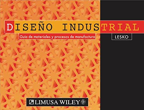 Descargar Libro Diseño Industrial. Guía De Materiales Y Procesos De Manufactura Jim Lesko