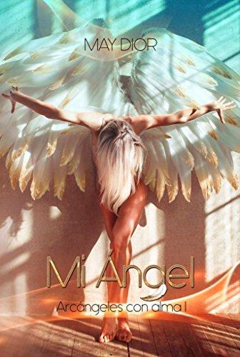 Portada del libro Mi Ángel: Arcángeles con Alma de May Dior