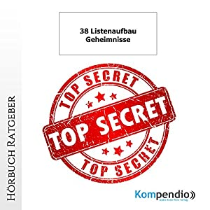 38 Listenaufbau-Geheimnisse Hörbuch