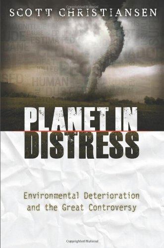 Read Online Planet in Distress: Environmental Deterioration and the Great Controversy pdf epub