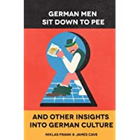 German Men Sit Down to Pee and Other Insights into German Culture