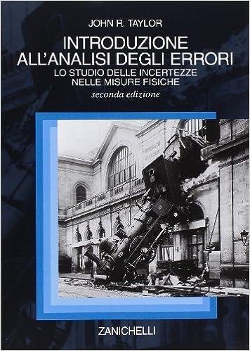 Introduzione all'analisi degli errori: lo studio delle incertezze nelle misure fisiche