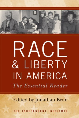 Race and Liberty in America: The Essential Reader (Independent Studies in Political Economy)