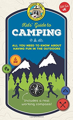 Ranger Rick Kids' Guide to Camping: All you need to know about having fun in the outdoors (Ranger Rick Kids' Guides) pdf epub