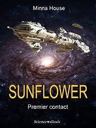 SUNFLOWER - Premier contact par Minna House
