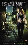 Twice Bitten (Chicagoland Vampires Novels)