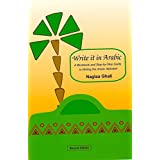 Write it in Arabic: A WorkBook and Step-By-Step gGuide to Writing the Arabic Alphabet