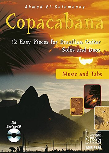 Copacabana. Music and Tabs: 12 Easy Pieces for Brazilian Guitar. Solos and Duos. Mit Noten und Tabulaturen. Mit Begleit-CD