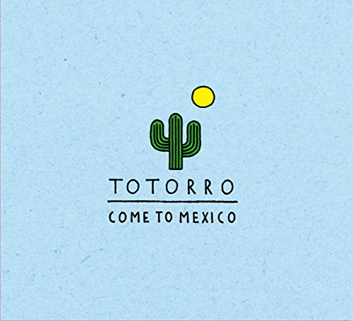Totorro - Come To Mexico (2016) [FLAC] Download