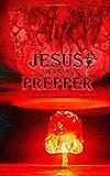 Jesus Was a Prepper, F. Haynes, 1490513965