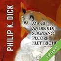 Ma gli androidi sognano pecore elettriche? Audiobook by Philip K. Dick Narrated by Gianni Gaude