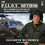 The Pilot Method: The 5 Elemental Truths to Leading Yourself in Life! | Elizabeth McCormick