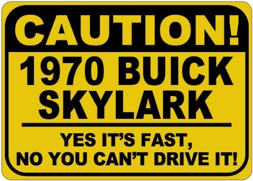 Personalized Parking Signs 1970 70 BUICK SKYLARK Caution Its Fast Aluminum Caution Sign - 12 x 16 Inches