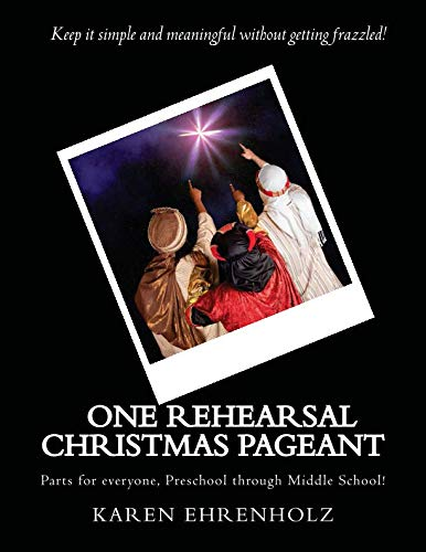 One Rehearsal Christmas Pageant: Parts for everyone, Preschool through middle School! -