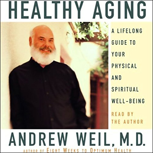 Healthy Aging: A Lifelong Guide to Your Physical and Spiritual Well-being by Random House Audio