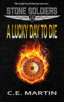 A Lucky Day to Die (Stone Soldiers #10) by [Martin, C.E.]
