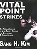 Vital Point Strikes, Sang H. Kim, 1934903051