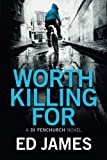 Worth Killing For (A DI Fenchurch Novel)