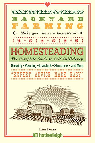 Backyard Farming: Homesteading: The Complete Guide
