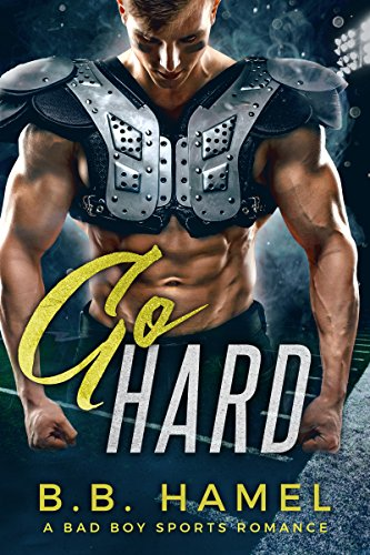 (Go Hard: A Bad Boy Sports Romance (Alpha Sports Book 2))