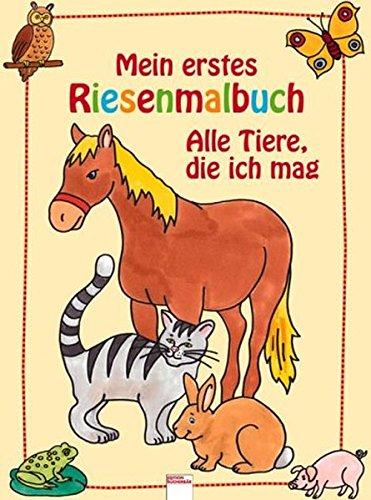 Mein erstes Riesenmalbuch - Alle Tiere die ich mag (Edition Bücherbär)