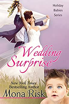 Wedding Surprise (Holiday Babies Series Book 4) by [Risk, Mona]