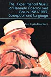 The Experimental Music of Hermeto Pascoal and Group, 1981-1993: Conception and Language (Lives in Music)