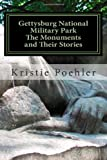 Gettysburg National Military Park: the Monuments and Their Stories, Kristie Poehler, 1460993632