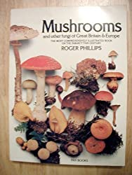 MUSHROOMS AND OTHER FUNGI OF GREAT BRITAIN AND EUROPE.