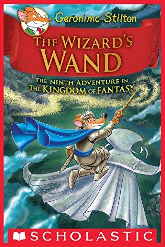 - The Wizard's Wand (Geronimo Stilton and the Kingdom of Fantasy #9)