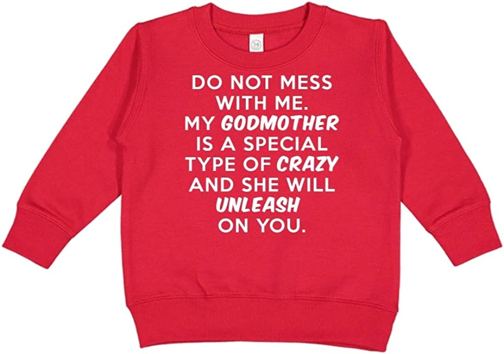 Do Not Mess with Me My Godmother is Crazy Toddler//Kids Sweatshirt