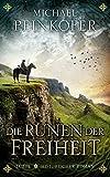 Die Runen der Freiheit: Historischer Roman