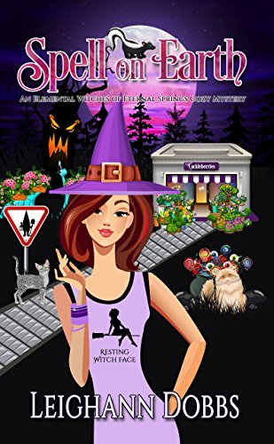 Spell on Earth (An Elemental Witches of Eternal Springs Cozy Mystery Book 2) cover