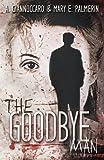 The Goodbye Man (Red Market) (Volume 1)